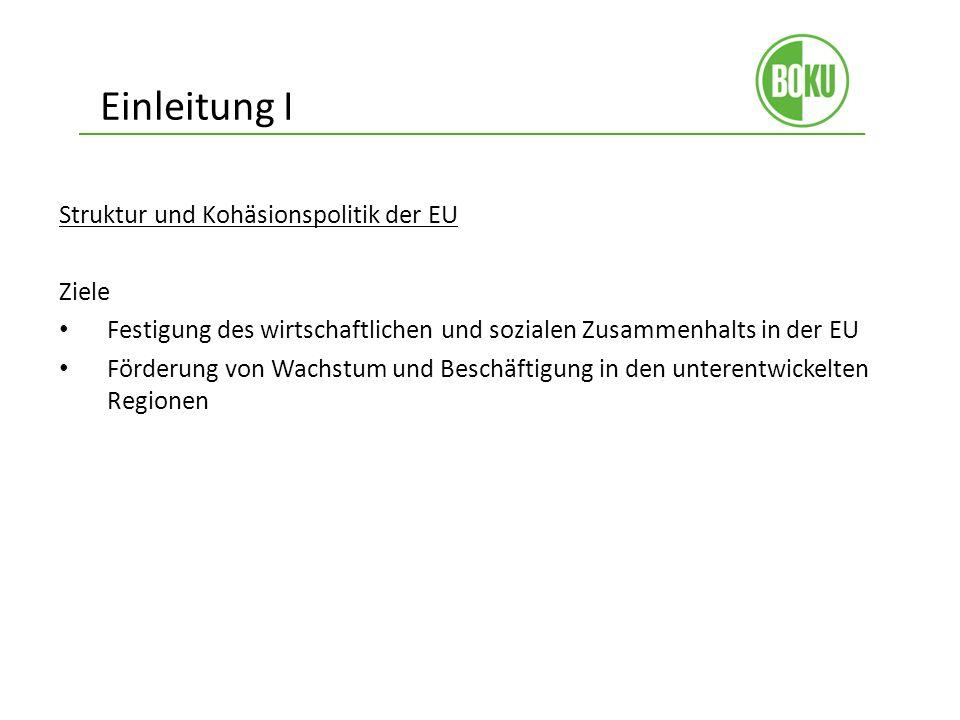 Einleitung I Struktur und Kohäsionspolitik der EU Ziele
