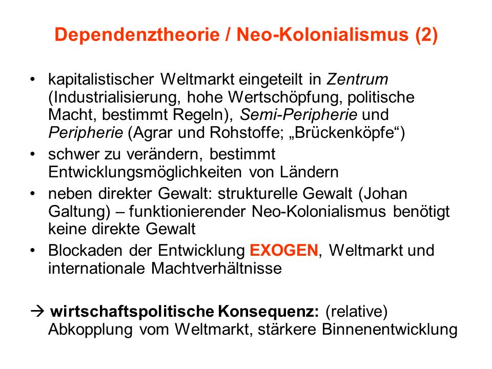 Dependenztheorie / Neo-Kolonialismus (2)