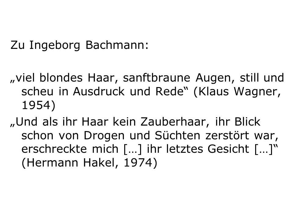 """Zu Ingeborg Bachmann: """"viel blondes Haar, sanftbraune Augen, still und scheu in Ausdruck und Rede (Klaus Wagner, 1954)"""
