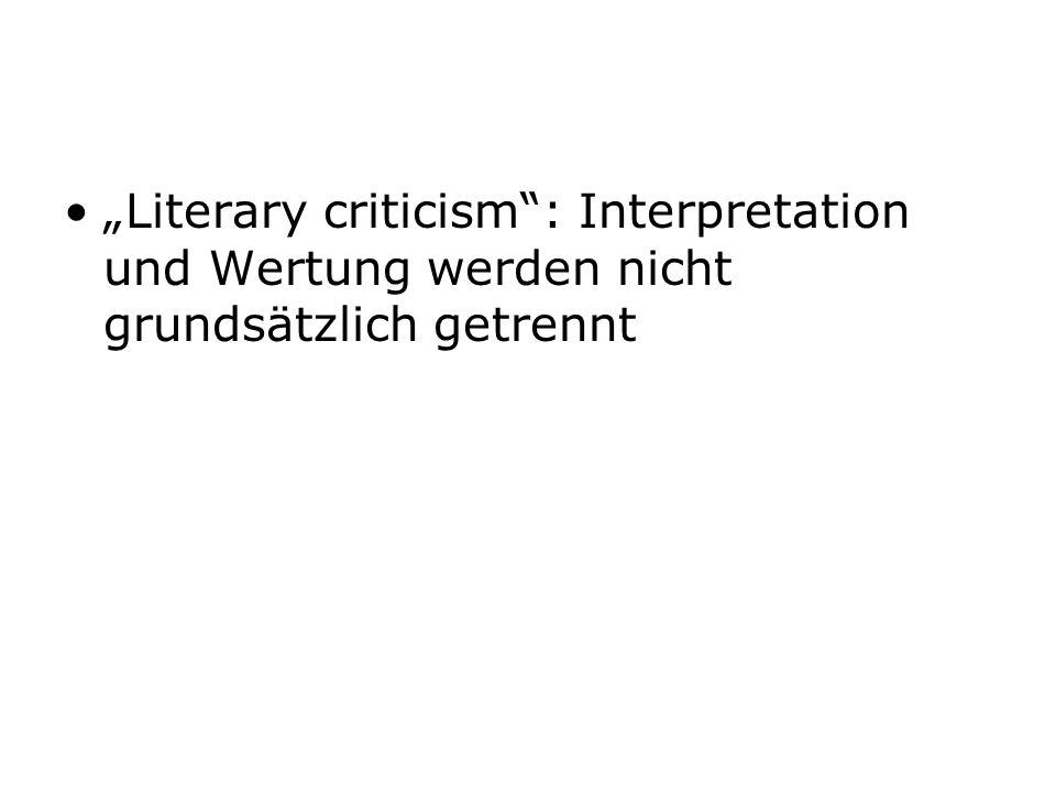 """""""Literary criticism : Interpretation und Wertung werden nicht grundsätzlich getrennt"""