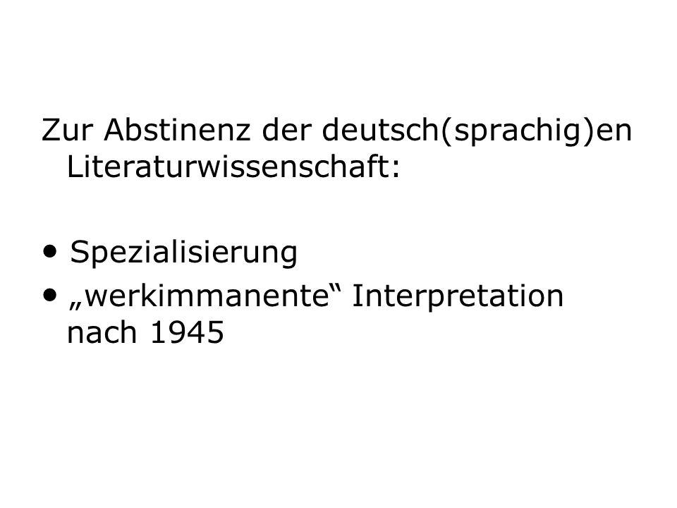 Zur Abstinenz der deutsch(sprachig)en Literaturwissenschaft:
