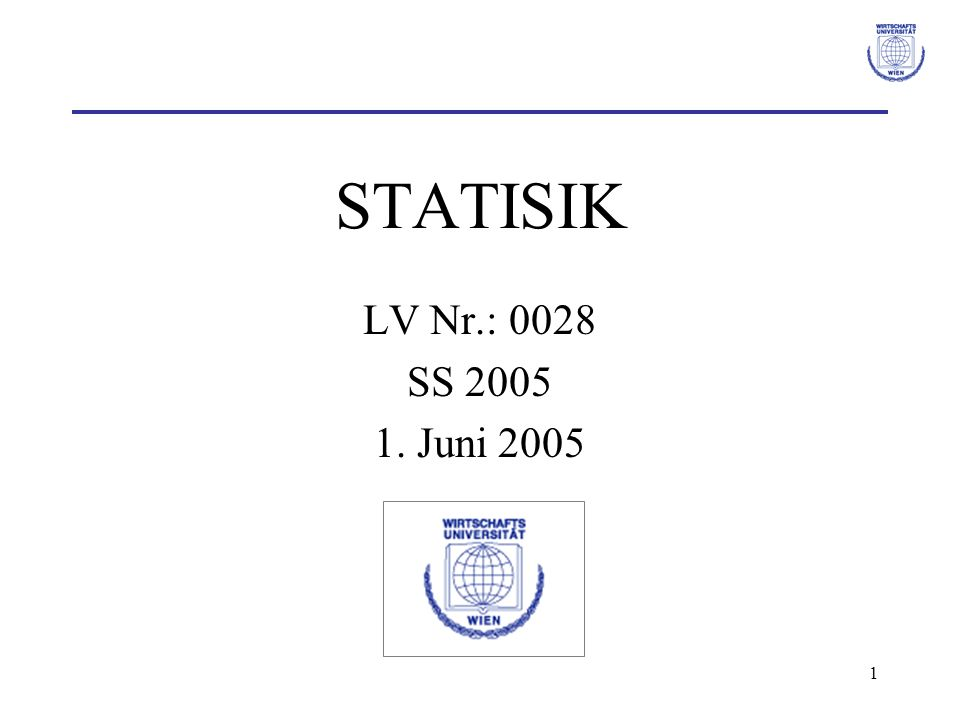 STATISIK LV Nr.: 0028 SS 2005 1. Juni 2005