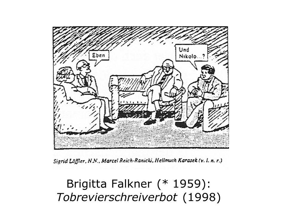 Brigitta Falkner (* 1959): Tobrevierschreiverbot (1998)