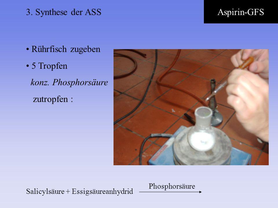 3. Synthese der ASS Aspirin-GFS Rührfisch zugeben 5 Tropfen