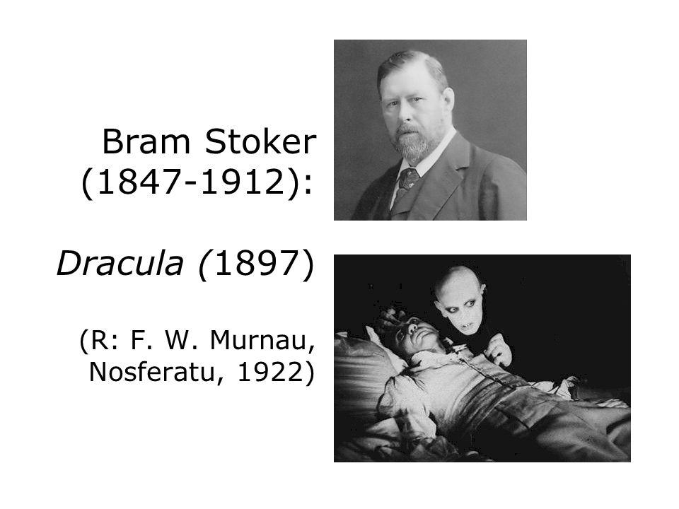 Bram Stoker (1847-1912): Dracula (1897) (R: F. W