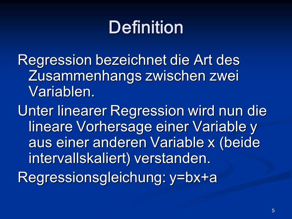 Definition Regression bezeichnet die Art des Zusammenhangs zwischen zwei Variablen.