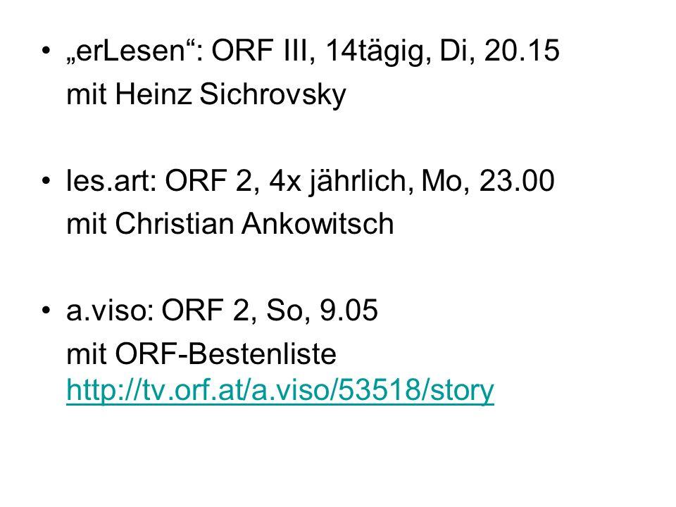 """erLesen : ORF III, 14tägig, Di, 20.15"