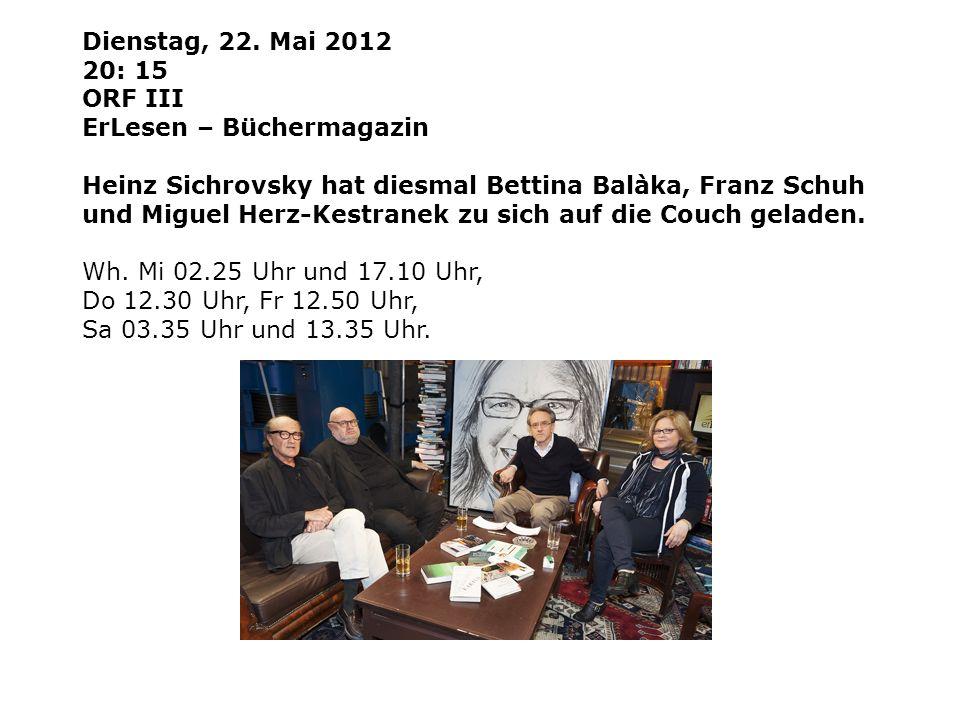 Dienstag, 22. Mai 2012 20: 15. ORF III. ErLesen – Büchermagazin.