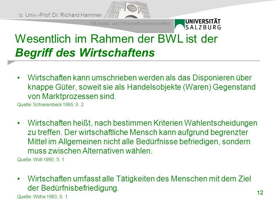 Wesentlich im Rahmen der BWL ist der Begriff des Wirtschaftens