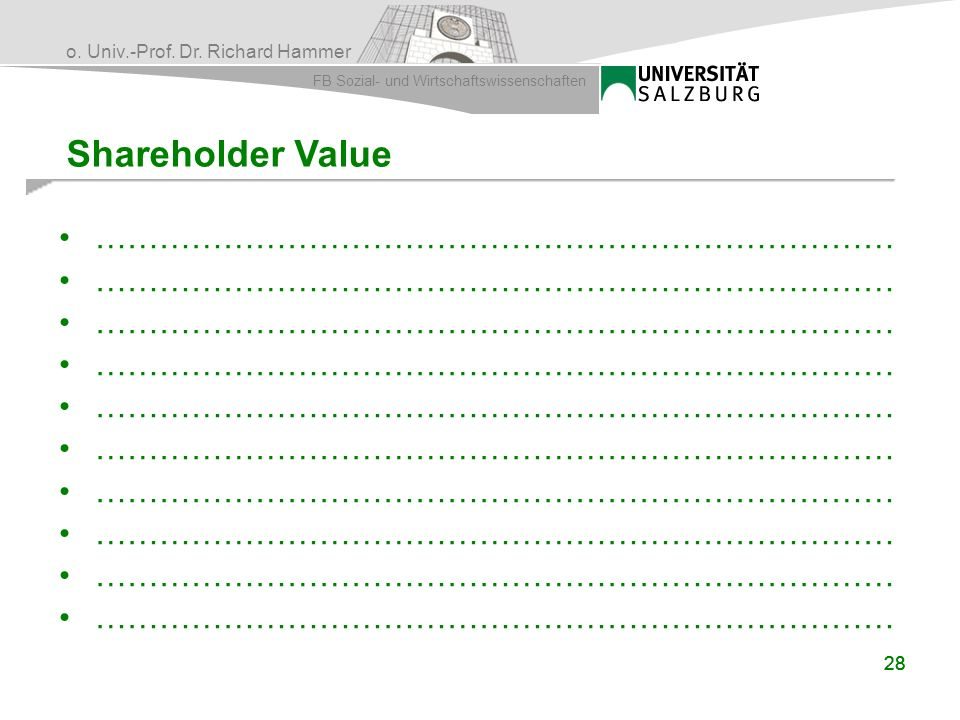 Shareholder Value ………………………………………………………………… 28 28