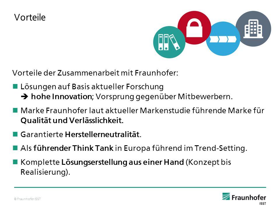 Vorteile Vorteile der Zusammenarbeit mit Fraunhofer: