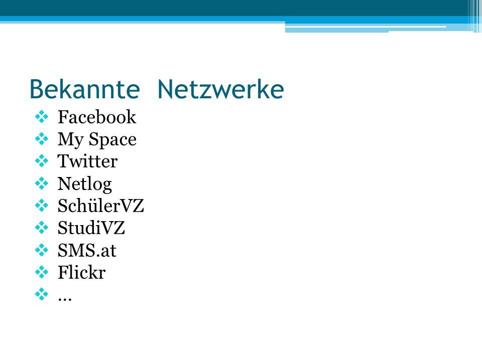 Bekannte Netzwerke Facebook My Space Twitter Netlog SchülerVZ StudiVZ