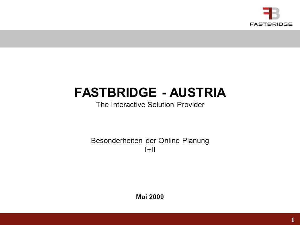 FASTBRIDGE - AUSTRIA The Interactive Solution Provider Besonderheiten der Online Planung I+II