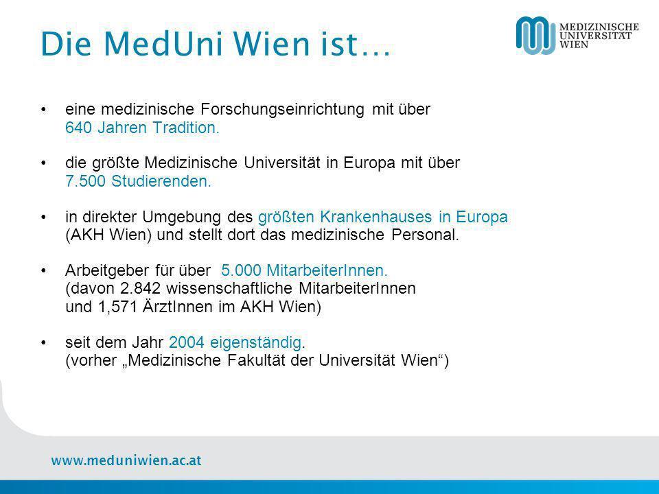 Die MedUni Wien ist… eine medizinische Forschungseinrichtung mit über 640 Jahren Tradition.