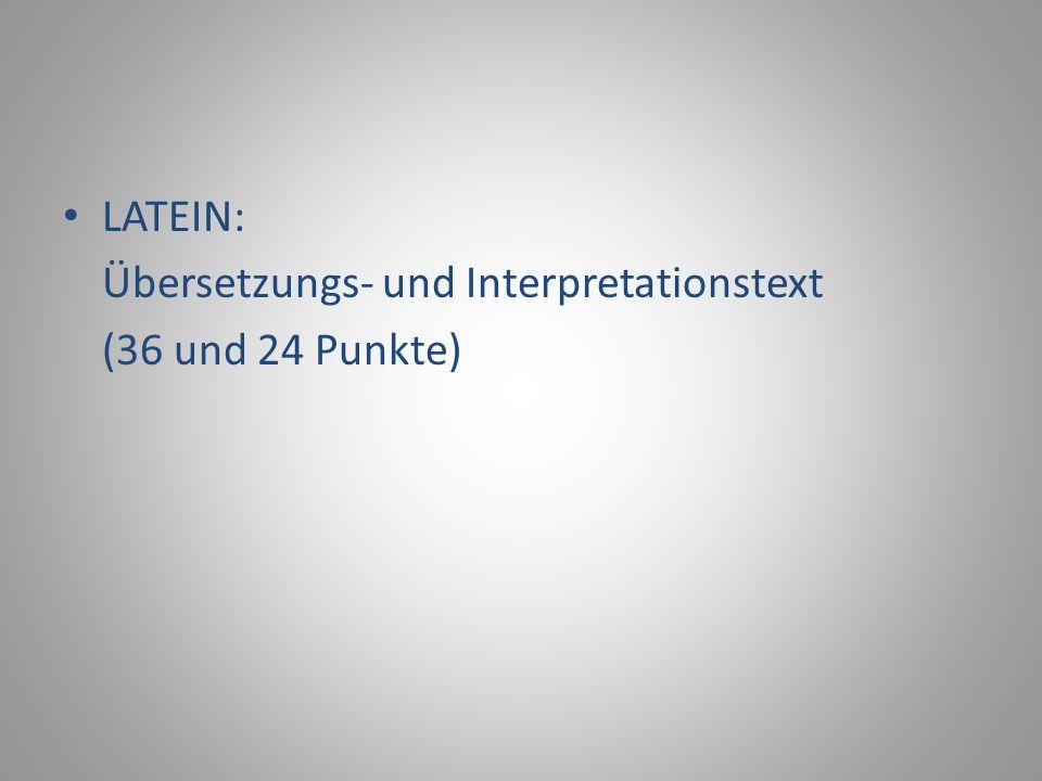 LATEIN: Übersetzungs- und Interpretationstext (36 und 24 Punkte)