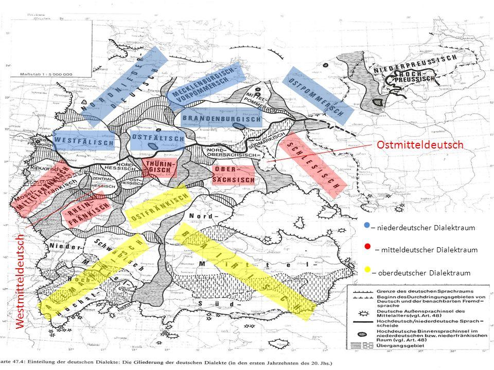 • – mitteldeutscher Dialektraum •– oberdeutscher Dialektraum