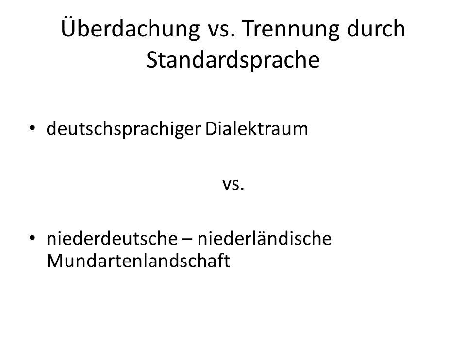 Überdachung vs. Trennung durch Standardsprache