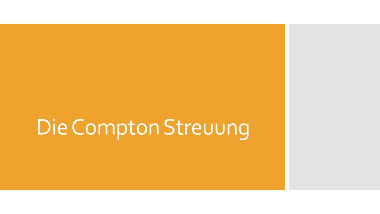 Die Compton Streuung