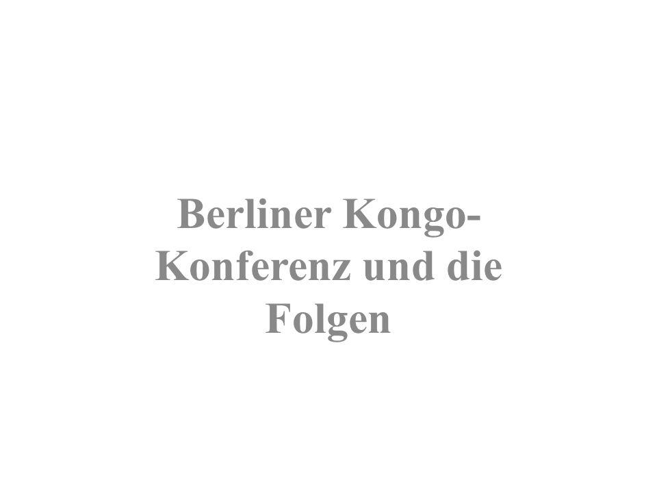 Berliner Kongo-Konferenz und die Folgen