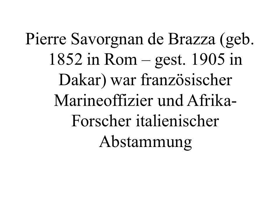Pierre Savorgnan de Brazza (geb. 1852 in Rom – gest