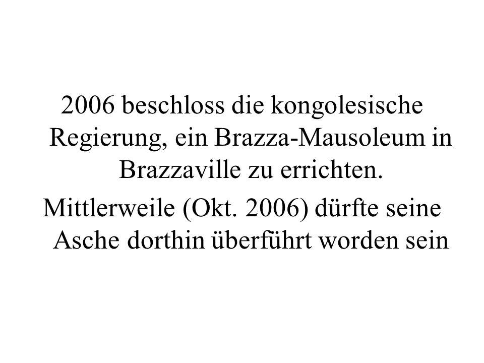 2006 beschloss die kongolesische Regierung, ein Brazza-Mausoleum in Brazzaville zu errichten.