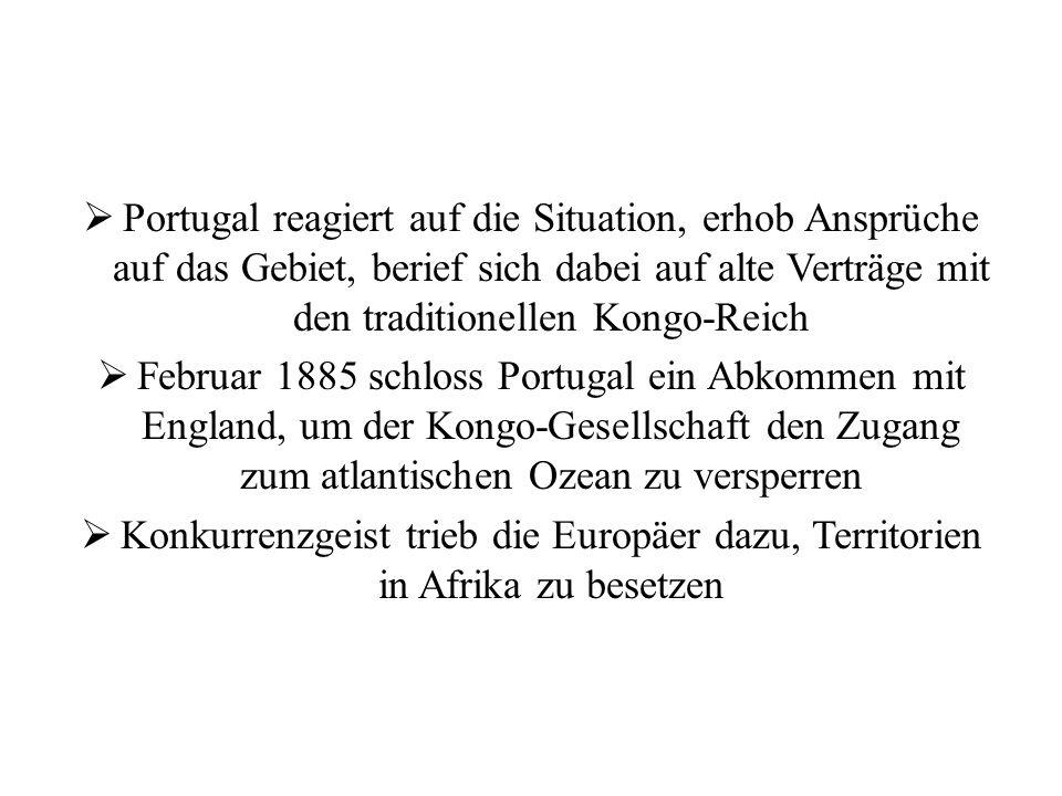 Portugal reagiert auf die Situation, erhob Ansprüche auf das Gebiet, berief sich dabei auf alte Verträge mit den traditionellen Kongo-Reich
