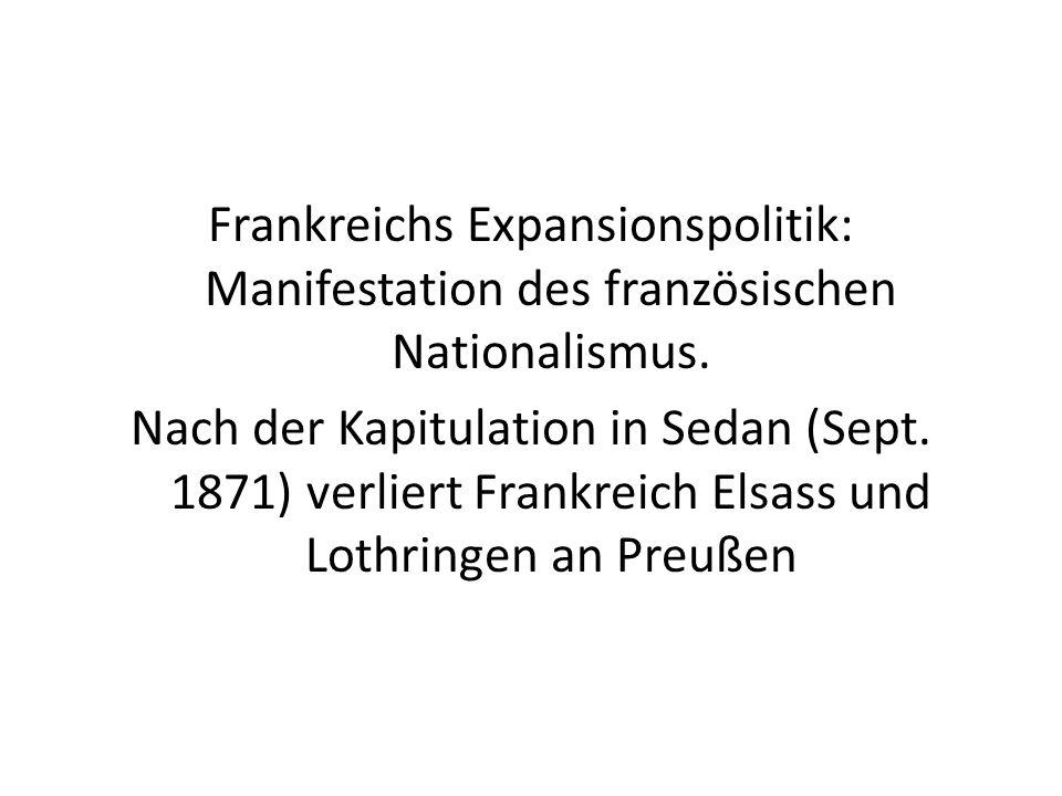 Frankreichs Expansionspolitik: Manifestation des französischen Nationalismus.
