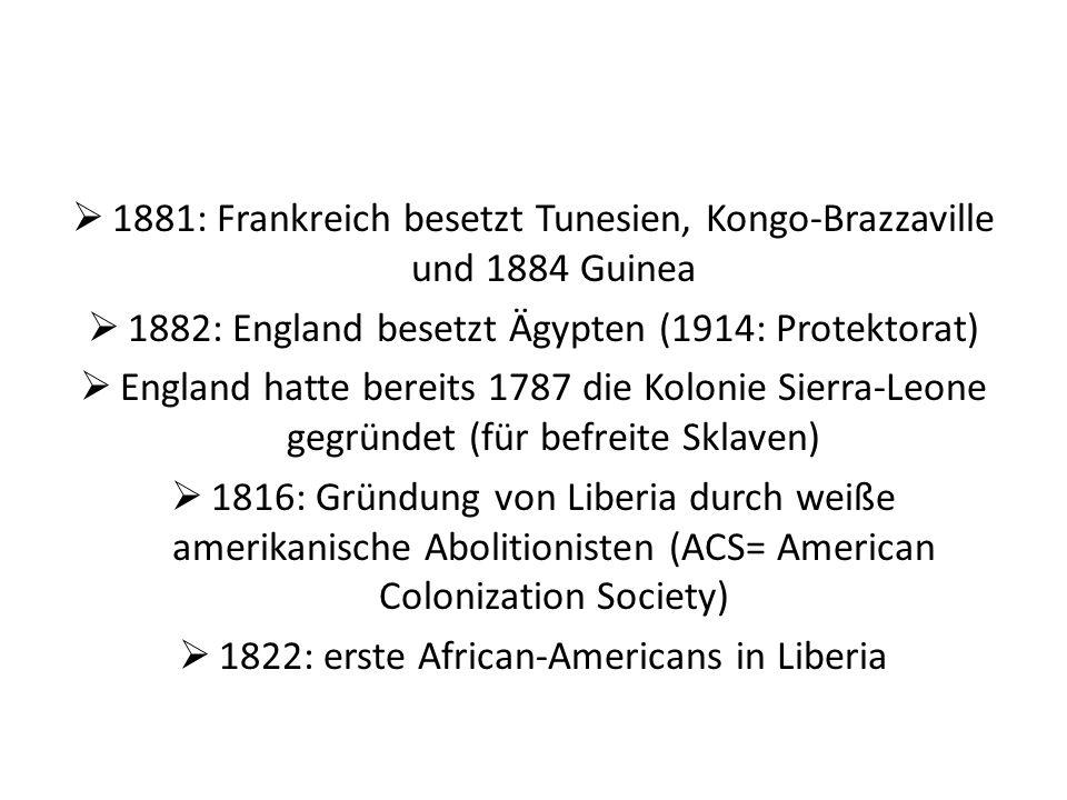 1881: Frankreich besetzt Tunesien, Kongo-Brazzaville und 1884 Guinea