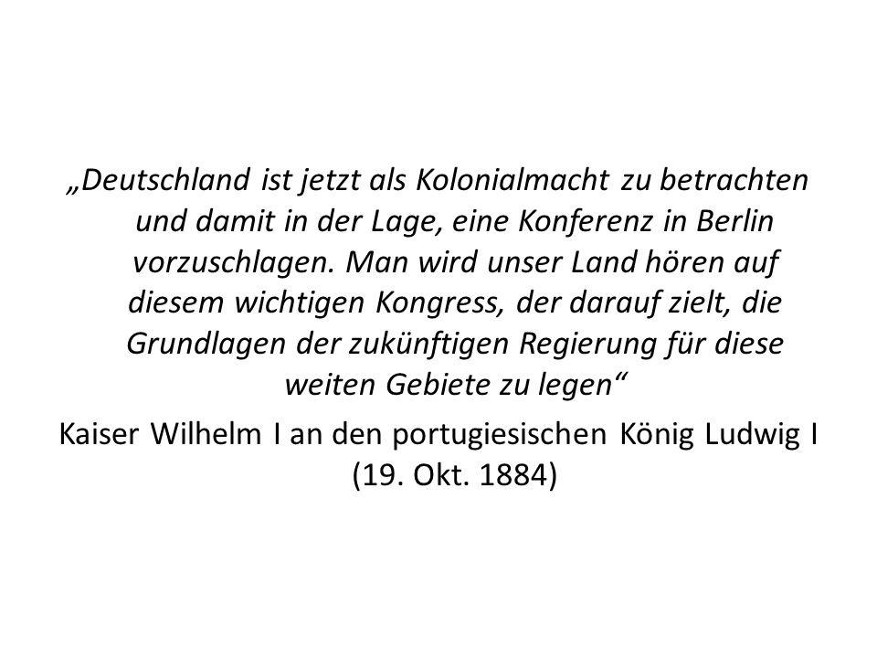 """""""Deutschland ist jetzt als Kolonialmacht zu betrachten und damit in der Lage, eine Konferenz in Berlin vorzuschlagen."""