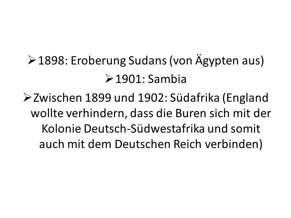 1898: Eroberung Sudans (von Ägypten aus)