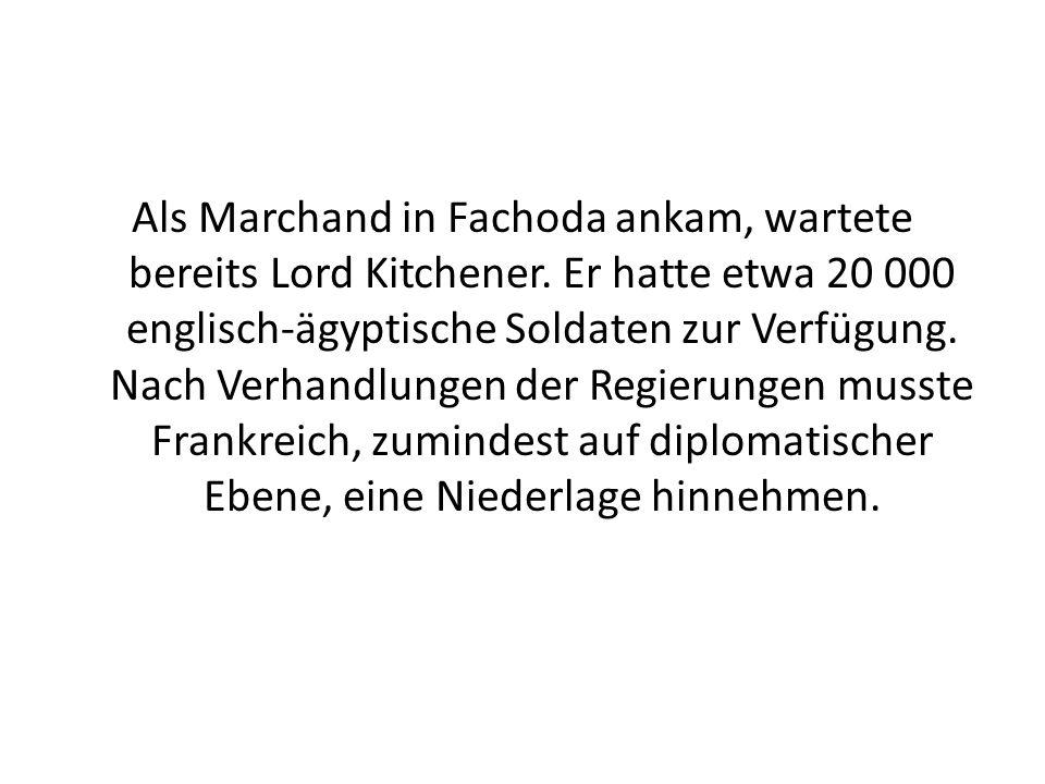 Als Marchand in Fachoda ankam, wartete bereits Lord Kitchener