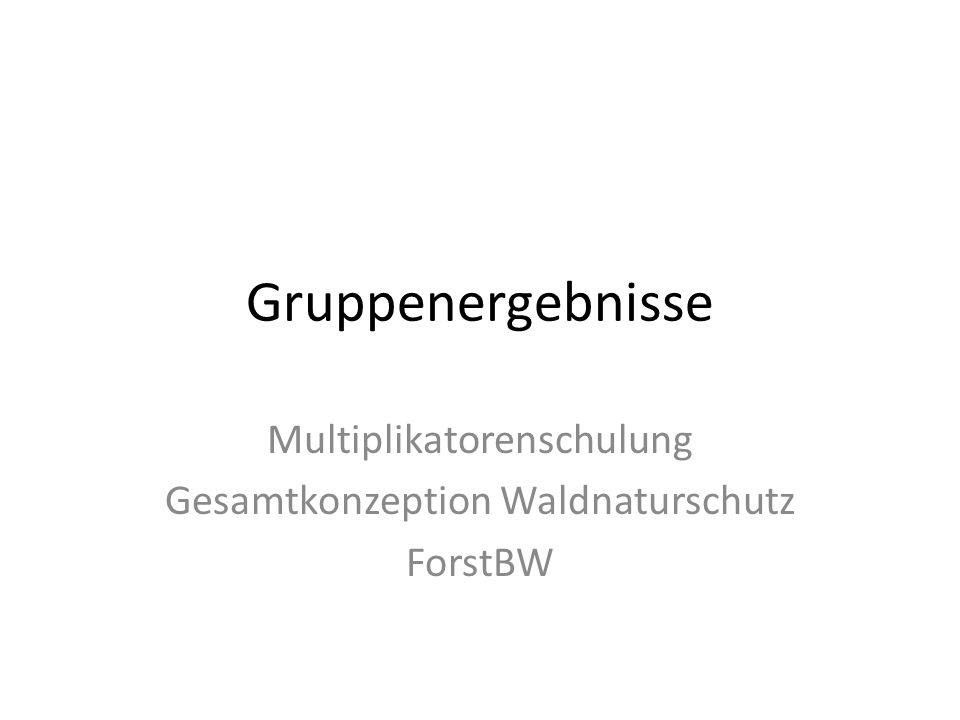 Multiplikatorenschulung Gesamtkonzeption Waldnaturschutz ForstBW