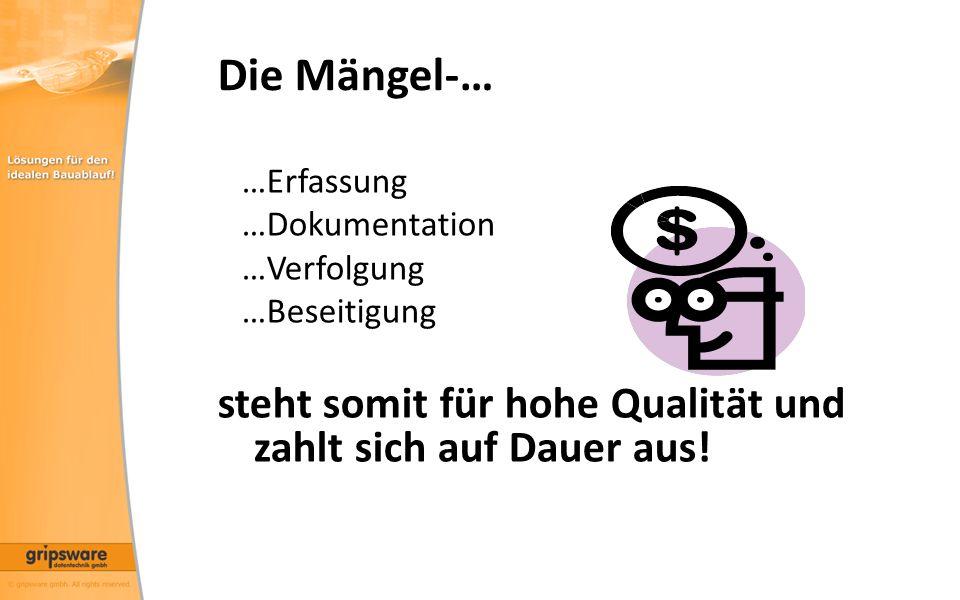 Die Mängel-… …Erfassung. …Dokumentation. …Verfolgung.