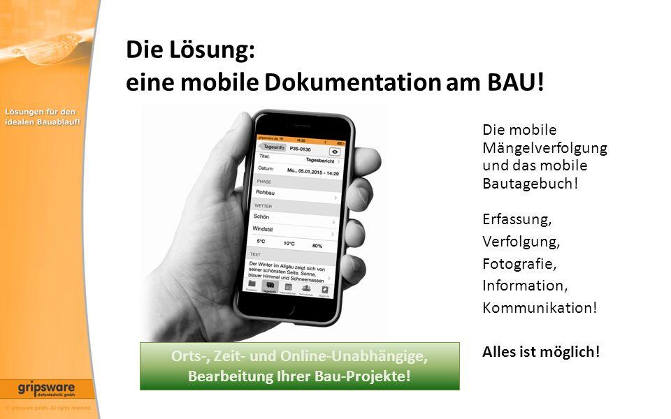 Die Lösung: eine mobile Dokumentation am BAU!