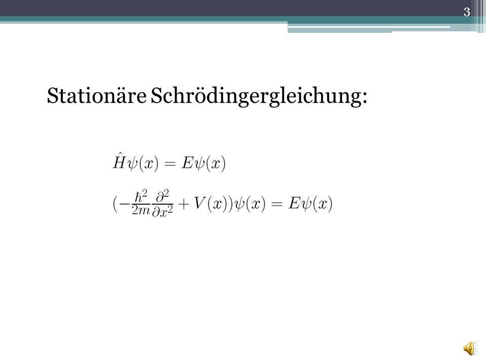 Stationäre Schrödingergleichung: