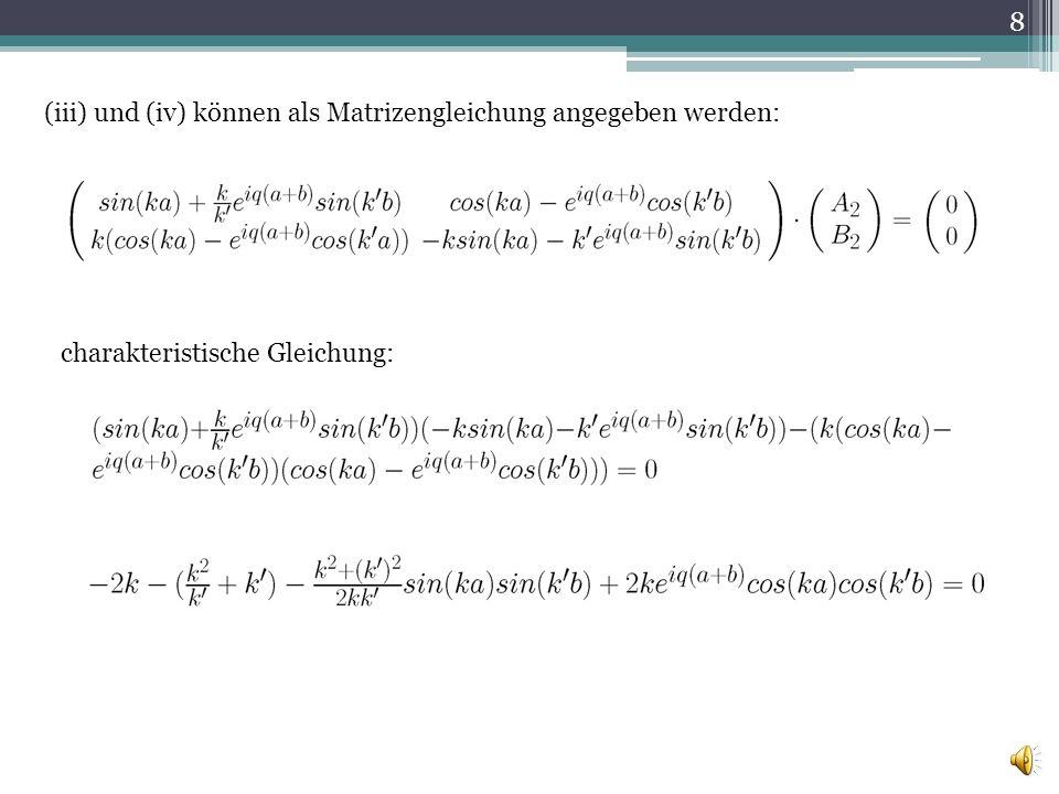 (iii) und (iv) können als Matrizengleichung angegeben werden: