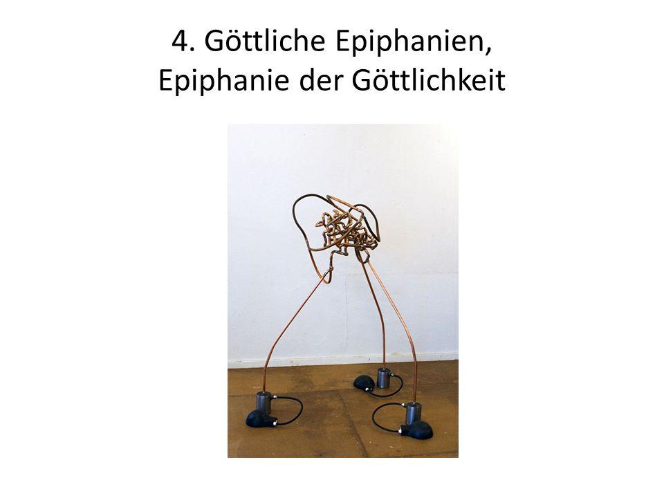 4. Göttliche Epiphanien, Epiphanie der Göttlichkeit