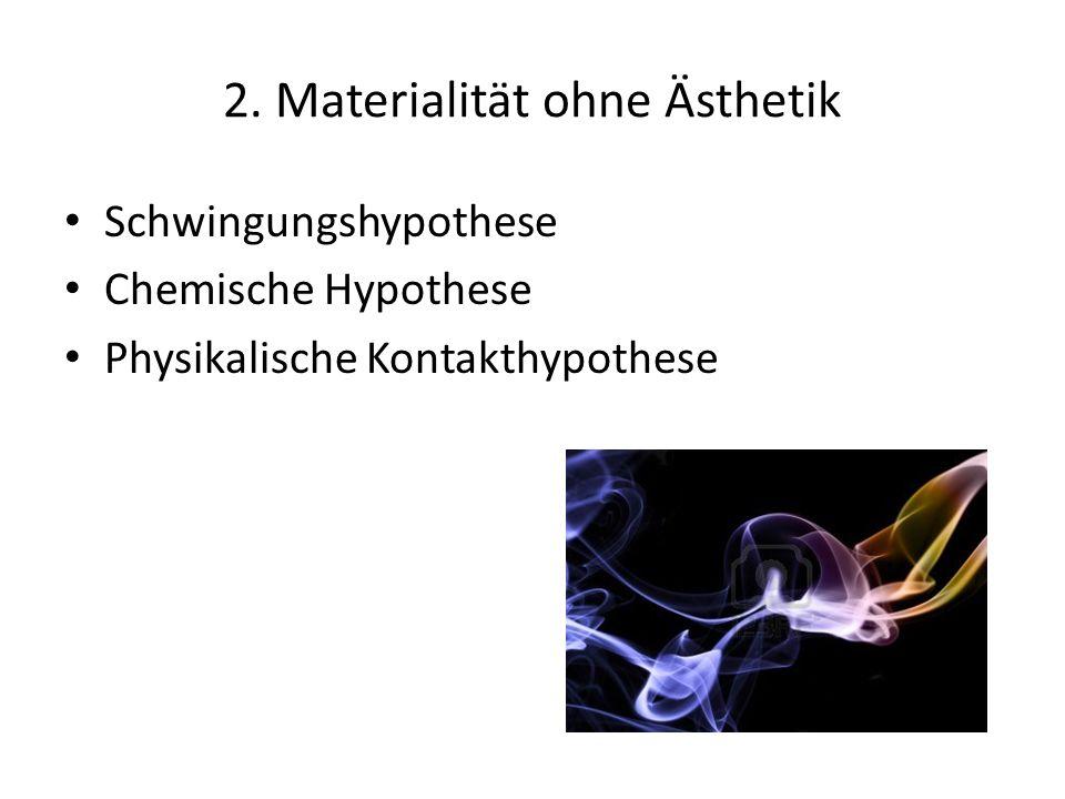 2. Materialität ohne Ästhetik