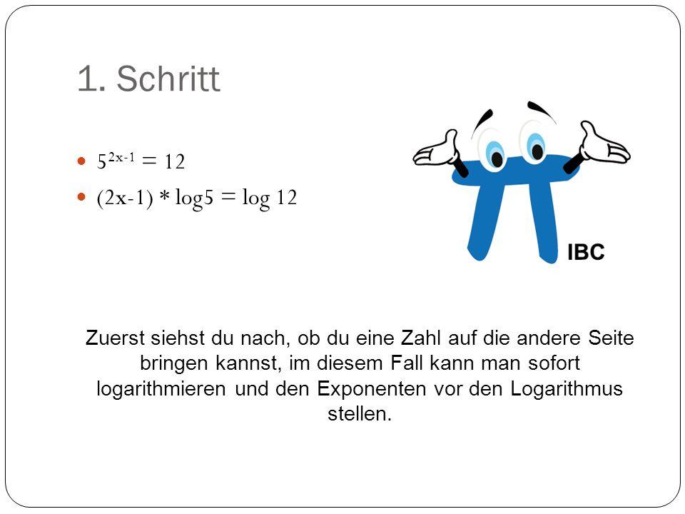 1. Schritt 52x-1 = 12 (2x-1) * log5 = log 12