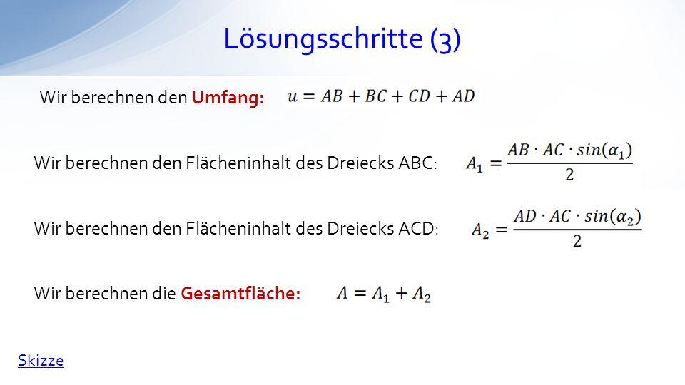 Lösungsschritte (3) Wir berechnen den Umfang: