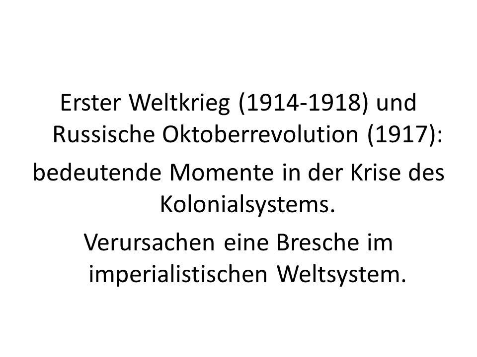 Erster Weltkrieg (1914-1918) und Russische Oktoberrevolution (1917): bedeutende Momente in der Krise des Kolonialsystems.