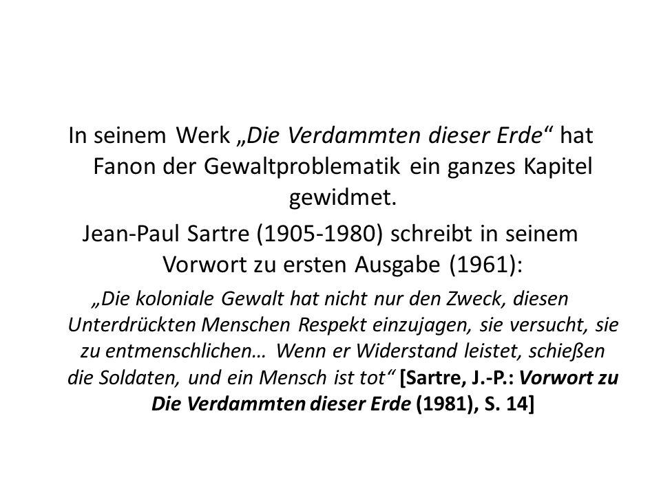"""In seinem Werk """"Die Verdammten dieser Erde hat Fanon der Gewaltproblematik ein ganzes Kapitel gewidmet."""