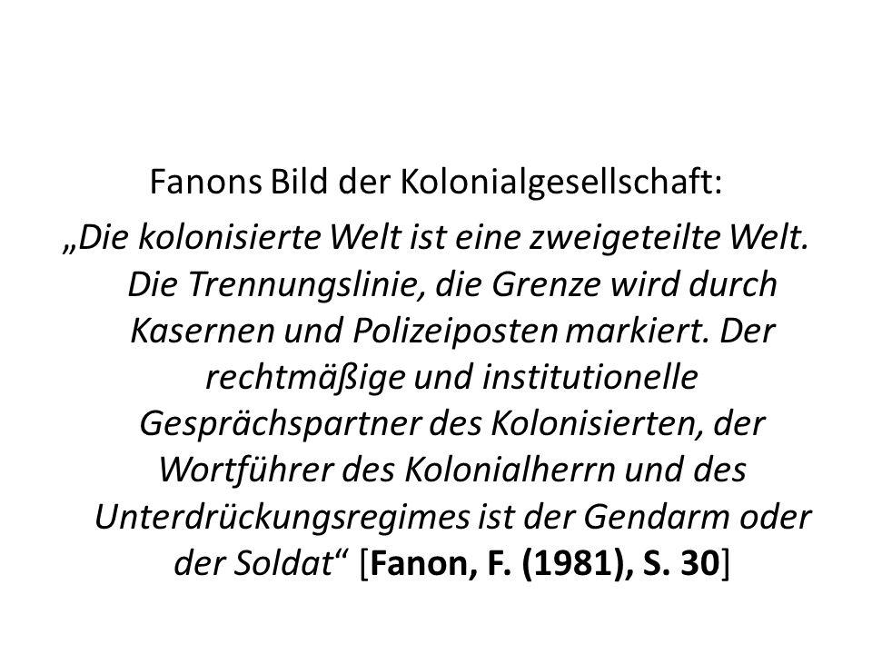 """Fanons Bild der Kolonialgesellschaft: """"Die kolonisierte Welt ist eine zweigeteilte Welt."""