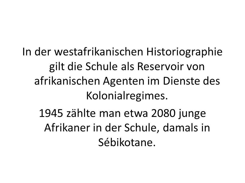 In der westafrikanischen Historiographie gilt die Schule als Reservoir von afrikanischen Agenten im Dienste des Kolonialregimes.