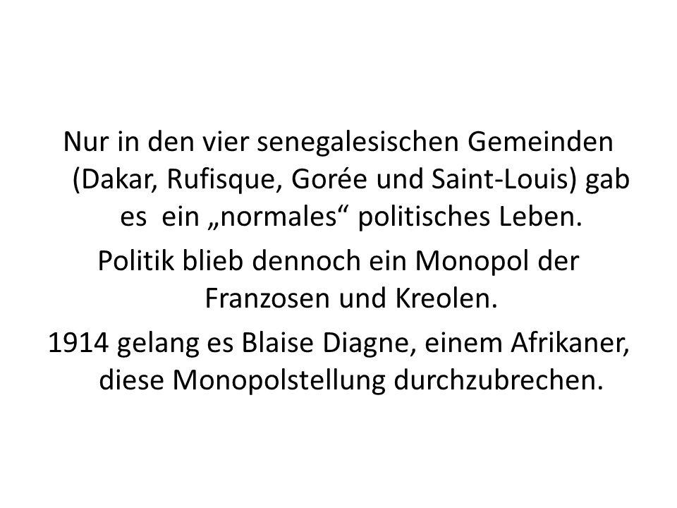"""Nur in den vier senegalesischen Gemeinden (Dakar, Rufisque, Gorée und Saint-Louis) gab es ein """"normales politisches Leben."""