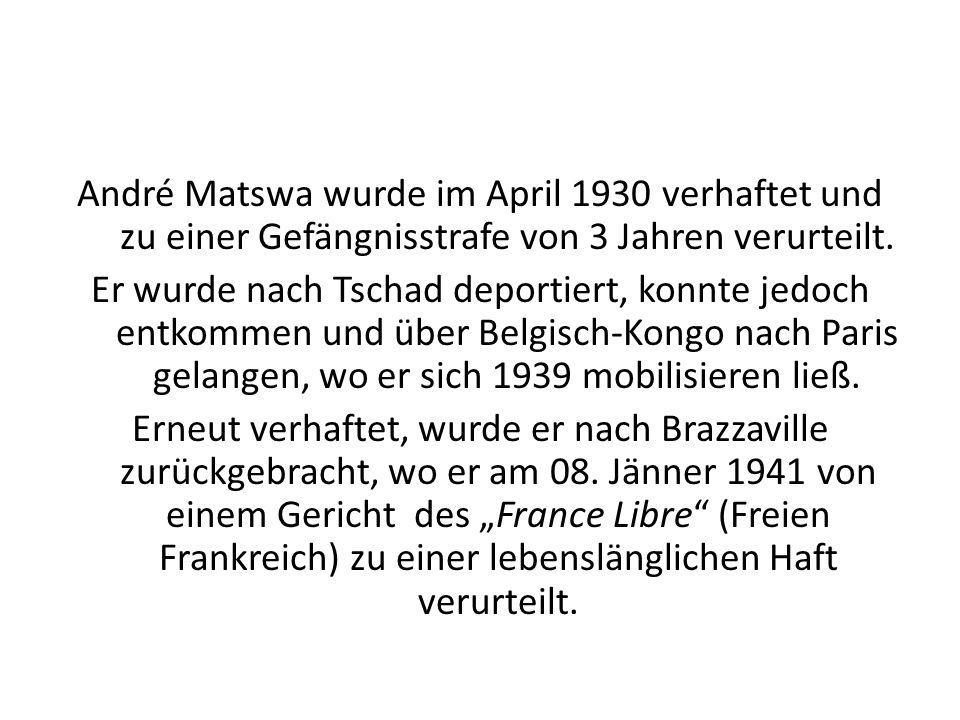 André Matswa wurde im April 1930 verhaftet und zu einer Gefängnisstrafe von 3 Jahren verurteilt.