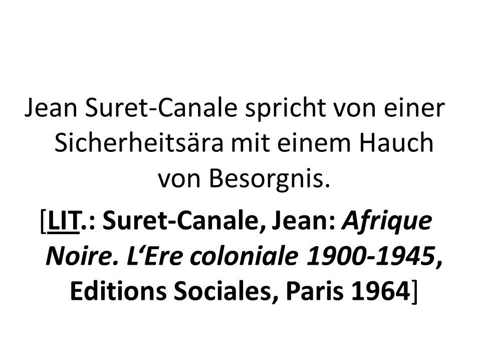Jean Suret-Canale spricht von einer Sicherheitsära mit einem Hauch von Besorgnis.