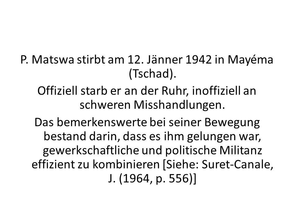 P. Matswa stirbt am 12. Jänner 1942 in Mayéma (Tschad)