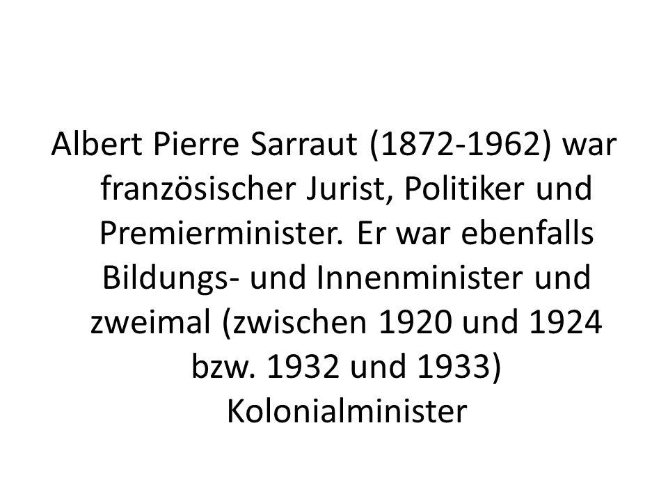 Albert Pierre Sarraut (1872-1962) war französischer Jurist, Politiker und Premierminister.