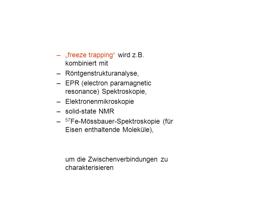"""freeze trapping wird z.B. kombiniert mit"